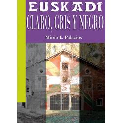 Euskadi: Claro, Gris y...